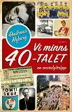 Cover for Vi minns 40-talet – En nostalgitripp