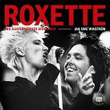 Cover for Roxette - Den auktoriserade biografin