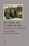 Cover for Så roligt ska vi inte ha det : En historia om svensk alkoholpolitik