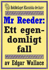 Cover for Mr Reeder: Ett egendomligt fall. Återutgivning av text från 1927