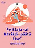 Cover for Voittaja vai häviäjä - päätä itse!