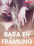 Cover for Bara en främling - erotiska noveller