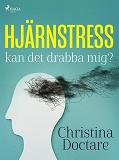 Cover for Hjärnstress: kan det drabba mig?