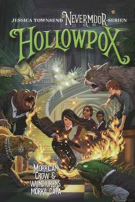 Cover for Nevermoor: Hollowpox : Morrigan Crow & wundjurens mörka gåta
