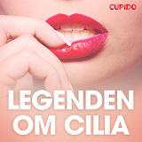 Cover for Legenden om Cilia - erotiska noveller
