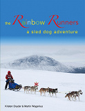 Cover for The Rainbow Runners: a sled dog adventure