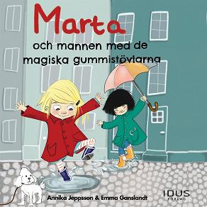 Cover for Marta och mannen med de magiska gummistövlarna