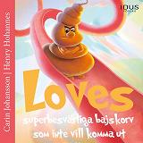 Cover for Loves superbesvärliga bajskorv