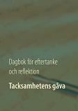 Cover for Tacksamhetens gåva: Dagbok för eftertanke och reflektion