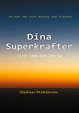 Cover for Dina Superkrafter: En bok för inre balans och klarhet. Du har redan allt inom dig.
