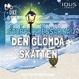Cover for Stoppa pressarna! : Den glömda skatten