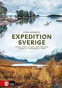 Cover for Expedition Sverige : Vandra, cykla, paddla från Smygehuk i söder till T
