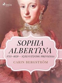 Cover for Sophia Albertina, 1753–1829 – självständig prinsessa