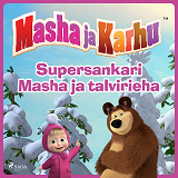 Cover for Masha ja Karhu - Supersankari Masha ja talvirieha