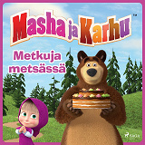 Cover for Masha ja Karhu - Metkuja metsässä