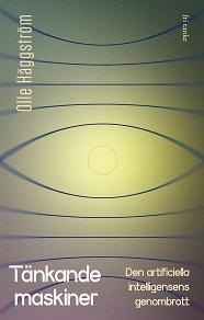 Cover for Tänkande maskiner : Den artificiella intelligensens genombrott