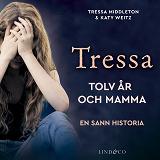 Cover for Tressa - Tolv år och mamma