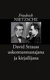 Cover for David Strauss uskontunnustajana ja kirjailijana