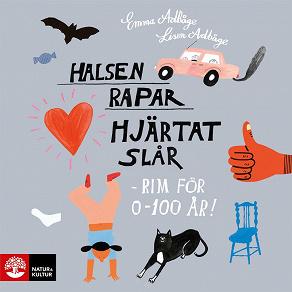 Cover for Halsen rapar, hjärtat slår - rim för 0-100 år!