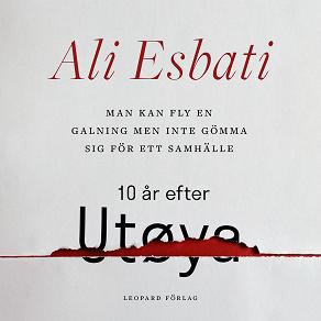 Cover for Man kan fly en galning men inte gömma sig för ett samhälle: 10 år efter Utøya