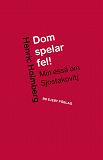 Cover for Dom spelar fel! Min essä om Sjostakovitj