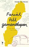 Cover for Farväl till gemenskapen : tre berättelser om Sverige