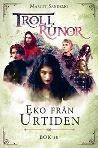 Cover for Trollrunor 10 – Eko från Urtiden