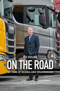 Cover for On the Road : My Time at Scania and Volkswagen