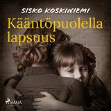 Cover for Kääntöpuolella lapsuus