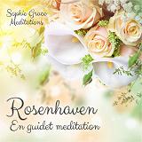 Cover for Rosenhaven. En guidet meditation