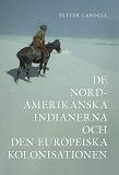 Cover for De Nordamerikanska indianerna och den Europeiska kolonisationen