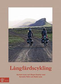 Cover for Långfärdscykling : kortare turer och längre äventyr