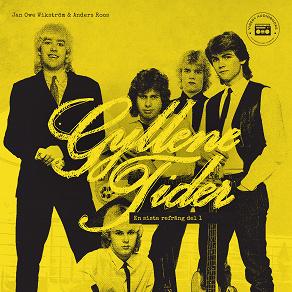 Cover for Gyllene Tider - en sista refräng: del 1