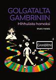 Cover for Golgatalta Gambriniin: Hihhulista homoksi