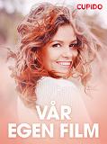 Cover for Vår egen film - erotiska noveller