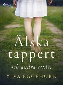 Cover for Älska tappert och andra essäer