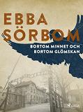 Cover for Bortom minnet och bortom glömskan