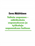 Cover for Taltuta uupumus: Näkökulmia uupumukseen ja työkaluja uupumuksen hoitoon