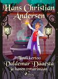 Cover for Tuuli kertoo Valdemar Daaesta ja hänen tyttäristään