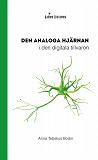 Cover for Den analoga hjärnan i den digitala tillvaron