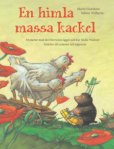 Cover for En himla massa kackel : mysteriet med det försvunna ägget och hur Mulle Wadson knäckte sitt svåraste fall någonsin