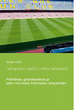 Cover for Jalkapallon vaiettu matka valtalajiksi: Politiikkaa, globalisaatiota ja pelin murroksia historiasta nykypäivään