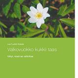 Cover for Valkovuokko kukkii taas: Niityt, maat se valloittaa