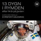 Cover for 13 dygn i rymden efter 14 år på jorden: dagbok från rymden