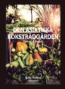 Cover for Den asiatiska köksträdgården