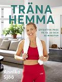 Cover for Träna hemma : effektiva pass på 10, 20 och 30 minuter