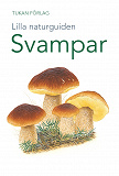 Cover for Lilla naturguiden: svampar