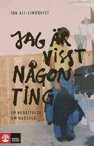 Cover for Jag är visst någonting : en berättelse om Hassela