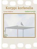 Cover for Korppi korkealla: lastenrunoja