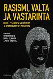Cover for Rasismi, valta ja vastarinta
